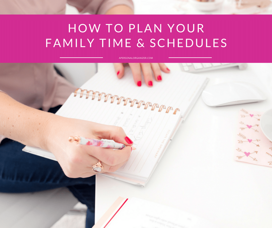 How To Plan Your Family Time & Schedules
