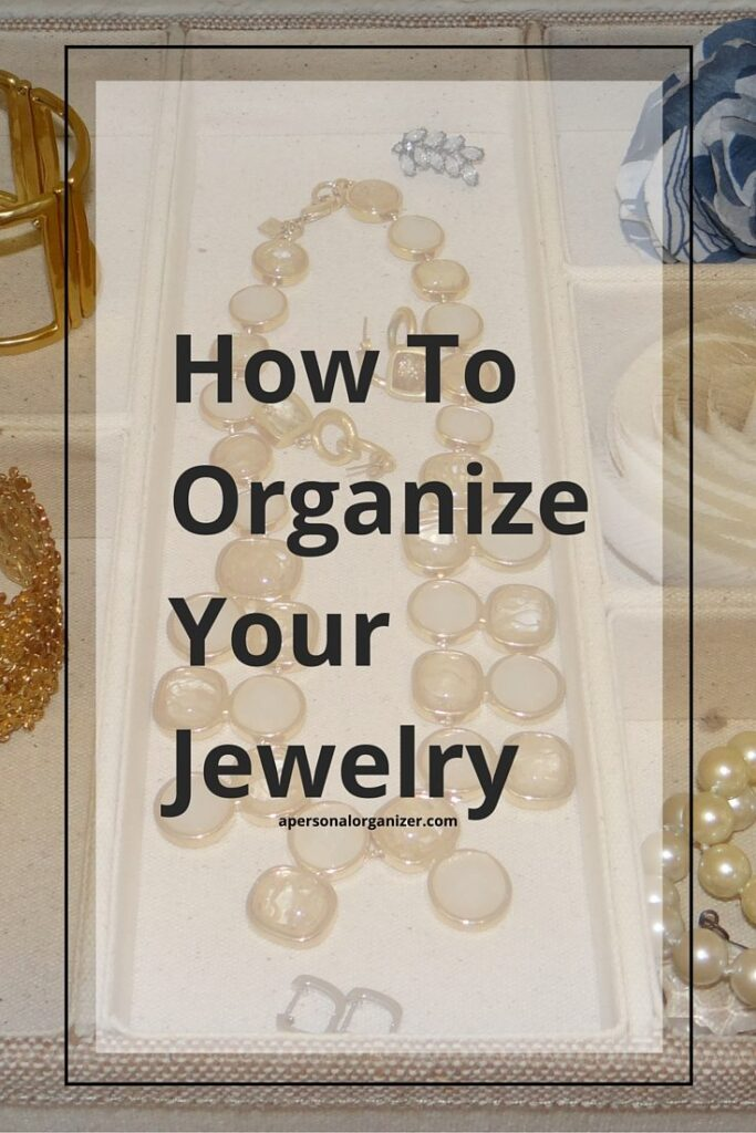 Jewelry Storage Ideas Organizing Ideas Helena A Personal Organizer