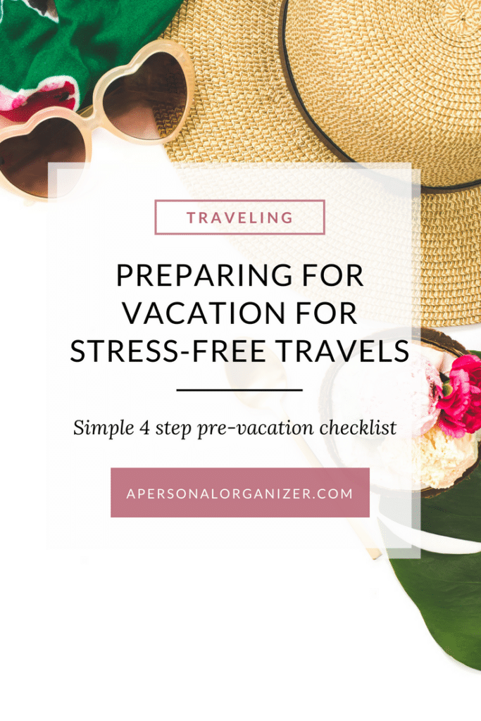 Preparing for vacation with a simple 4 step checklist.