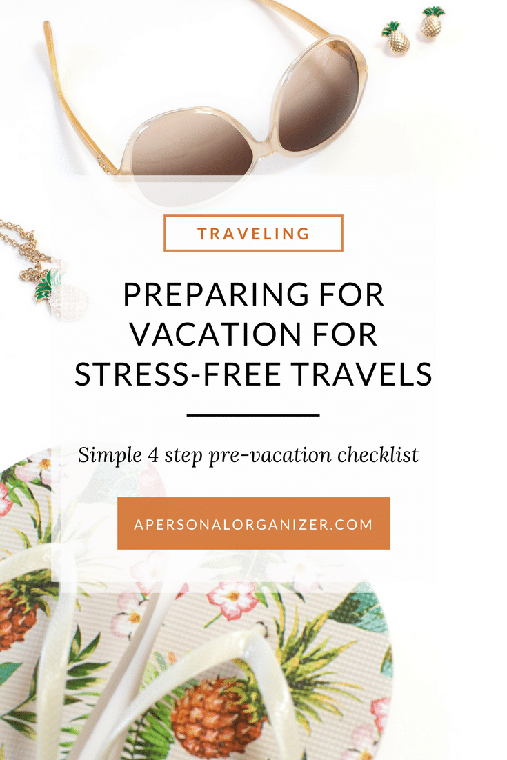 Follow these 4 steps before traveling and enjoy a stress-free vacation! #holidays #travel #checklist