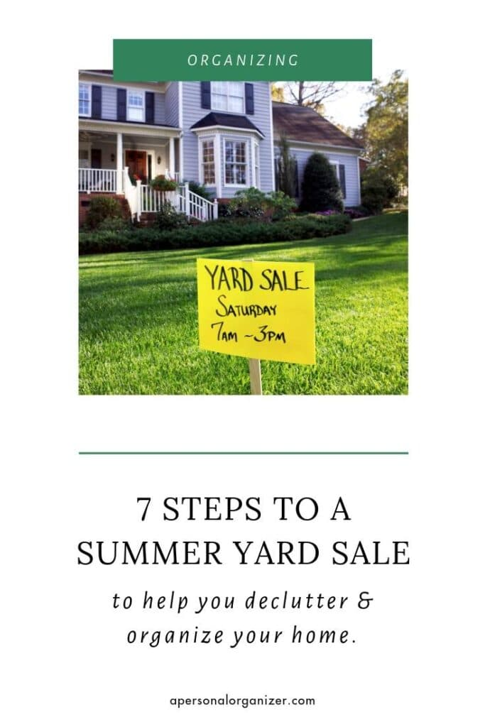 7 steps to organize a summer yard sale to declutter and organize your home for back to school time! Organize a summer yard sale to clean out your rooms and garage and earn you dollars for those back to school supplies and clothing that your kids need as you prepare your kids to return to school!