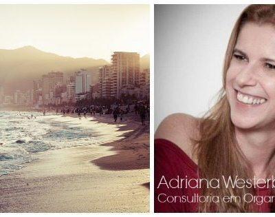 Dicas de Organização por Adriana Westerberg & Micaela Goes