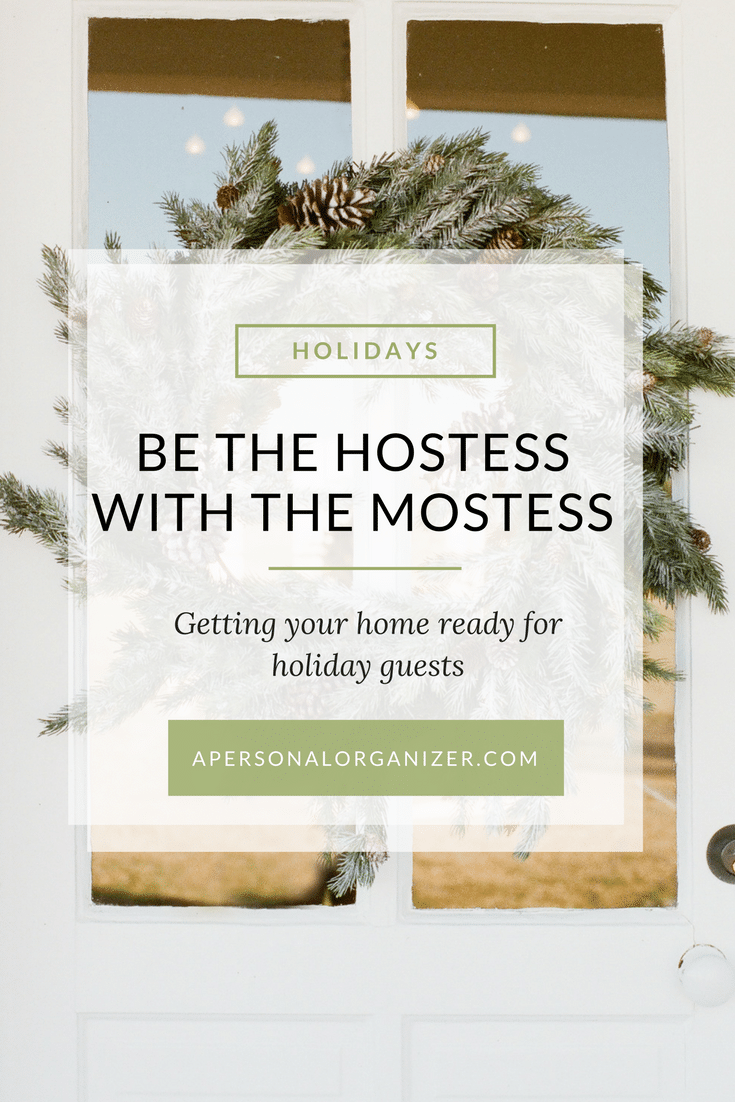 Be the hostess with the mostess. Tips to prepare your house for holiday guests.