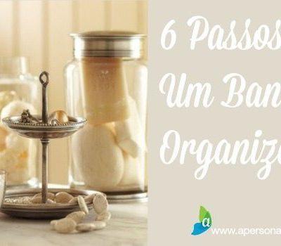 6 Passos Para Um Banheiro Organizado
