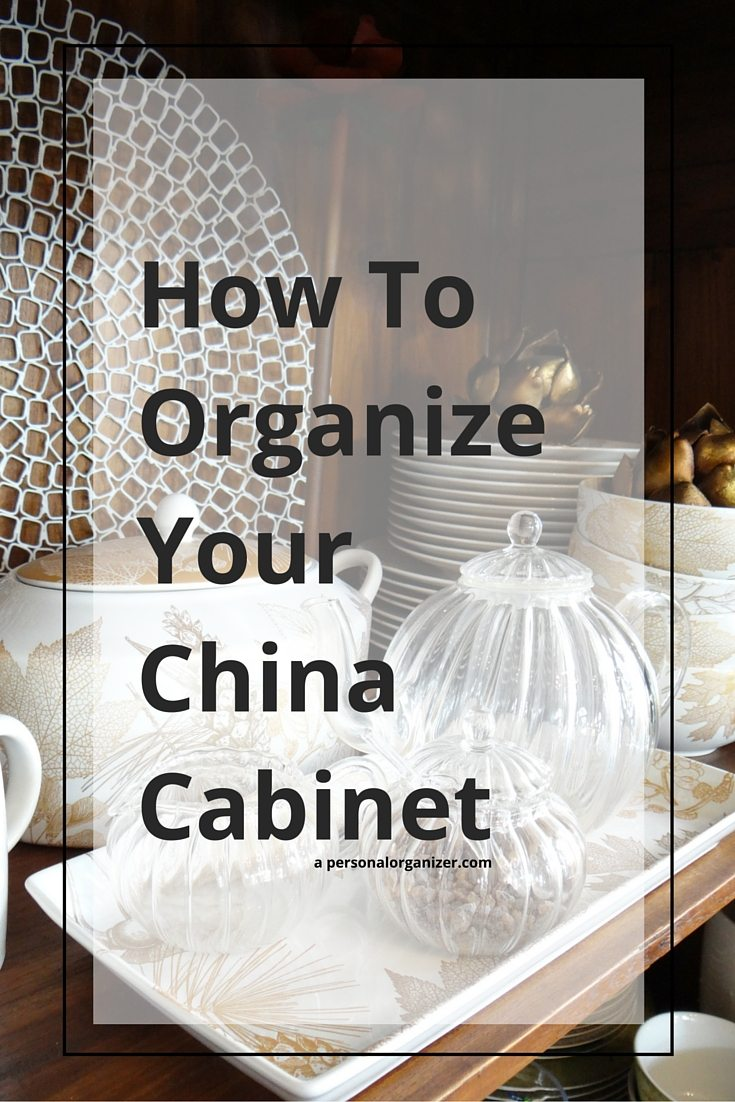 Tips To Organize Your China Cabinet And Arrange In The Most Beautiful Ways