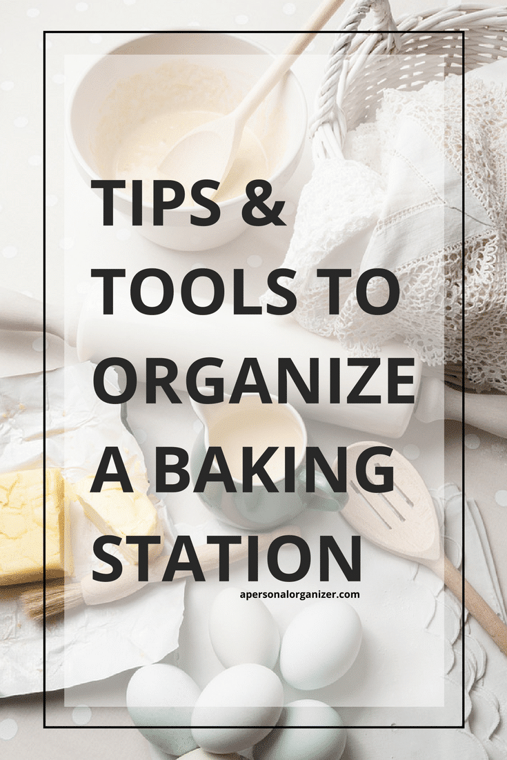 Tips and tools to organize a baking station.