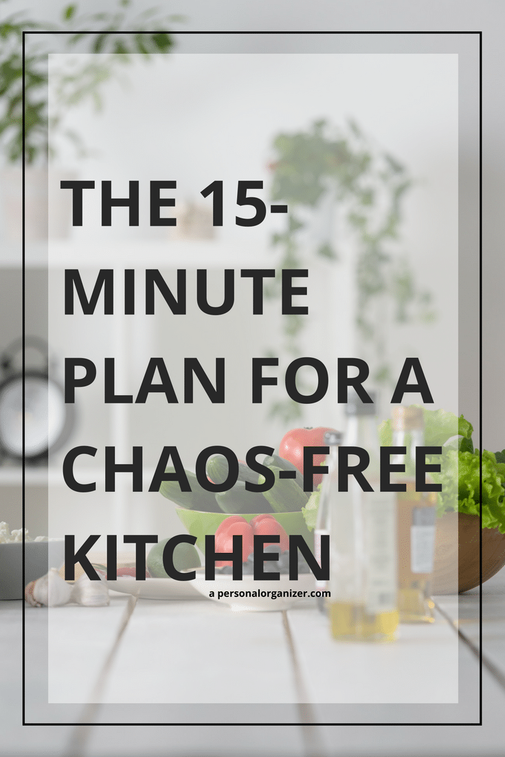 The 15-Minute Plan For a Chaos-Free Kitchen