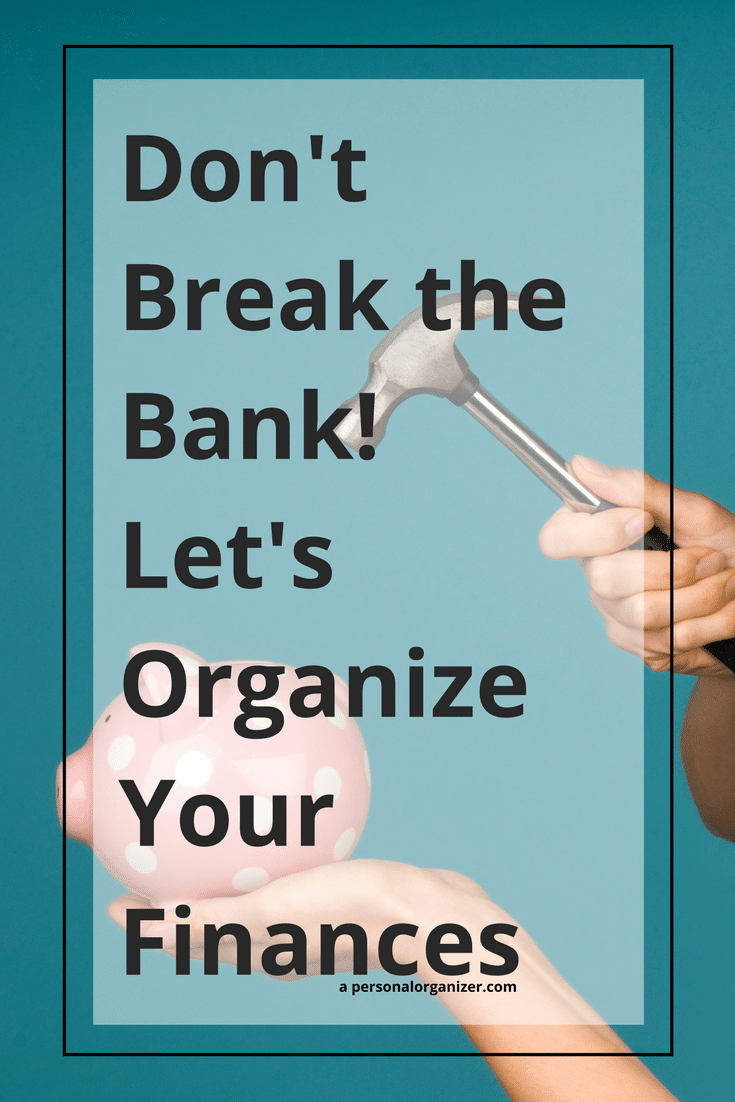 Don't Break the Bank! Let's Organize Your Finances