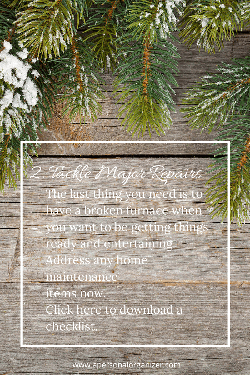 Do you have a major repair or task that you could address before the holiday season? Check my organizing tips to get things done before the holidays here.