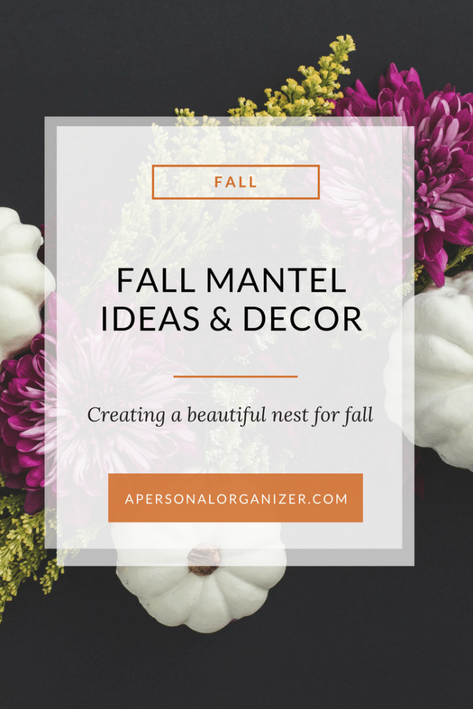 Fall mantel decorating ideas: Creating a beautiful nest for fall.
