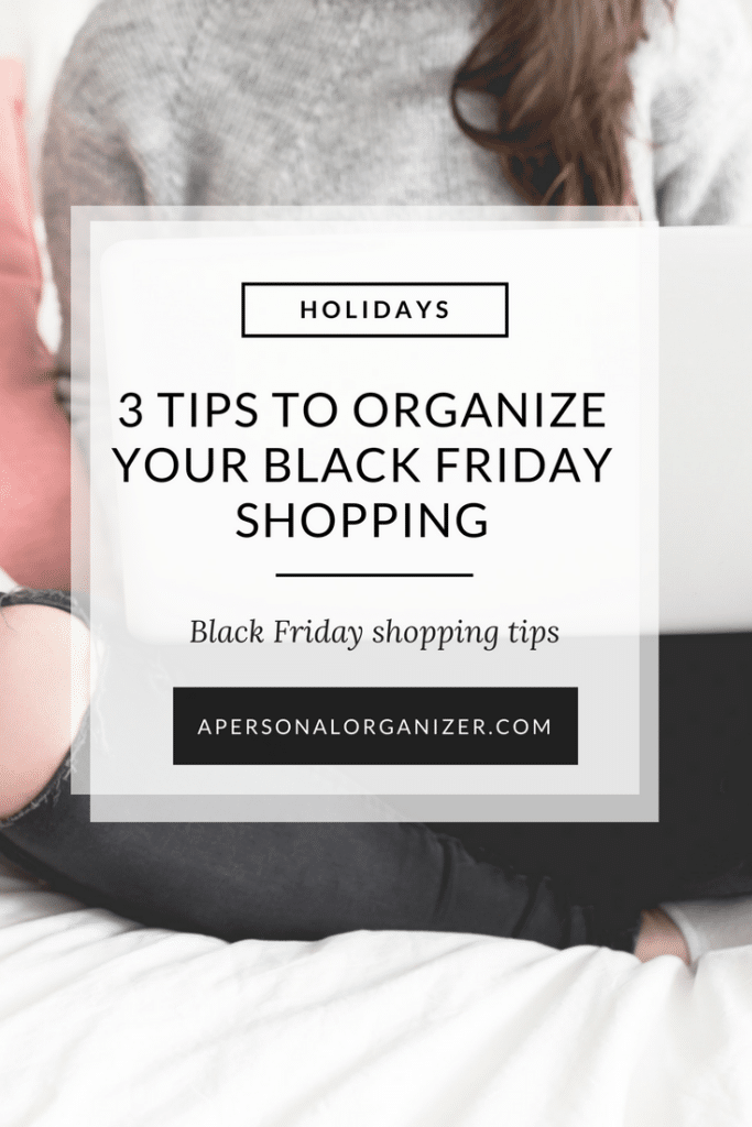 3 Tips to organize your Black Friday shopping.