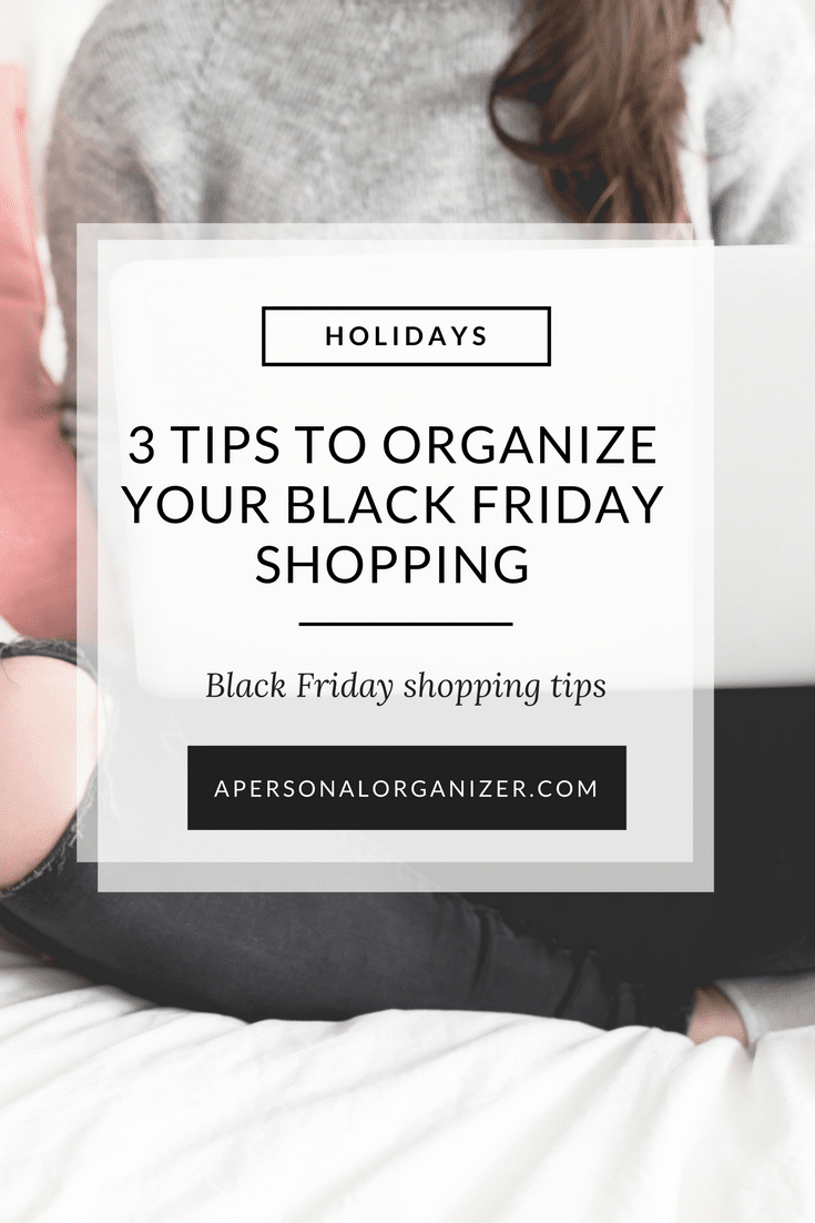 3 Tips to organize your Black Friday shopping. #BlackFriday