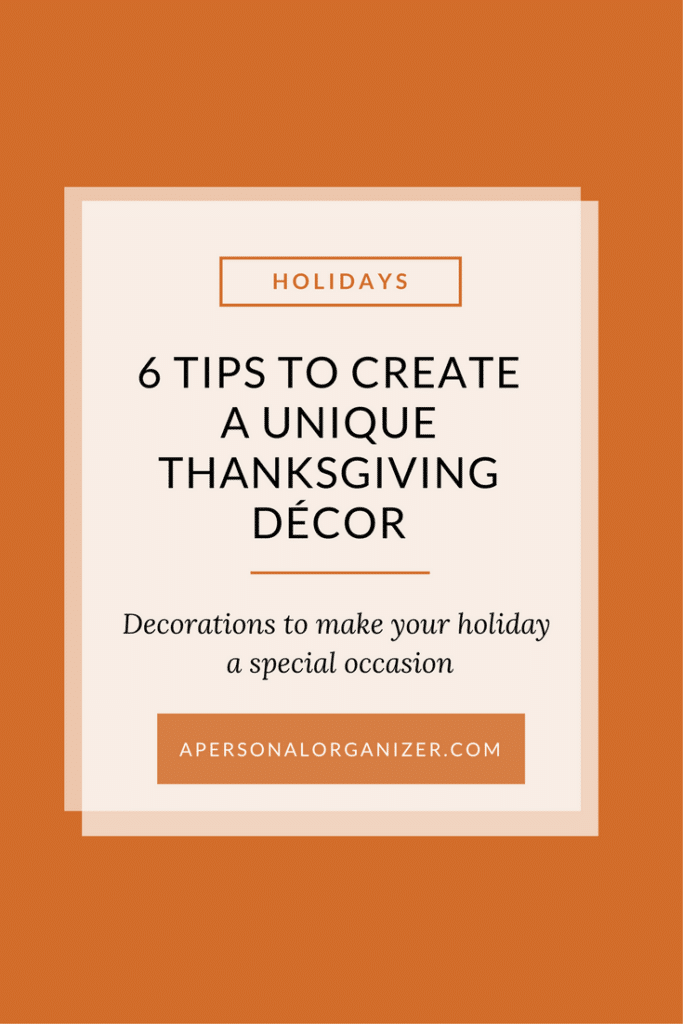 Making Thanksgiving Beautiful. Ideas to decorate your holiday and make it special.