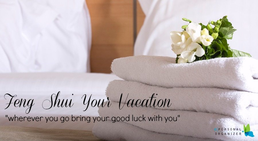 Feng Shui your vacation Gwynne Warner