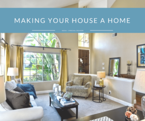 3 Tips to Make Your House a Home