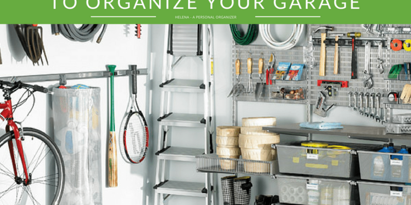 Control the chaos: 5 5 steps to organize your garage.
