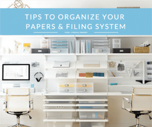 Tips to Organize Your Papers & Filing System
