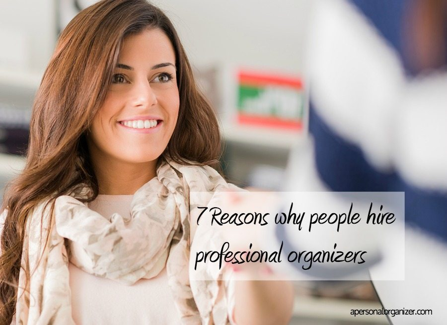 Why People Hire A Professional Organizer? The Ultimate Guide In Professional  Organizing.