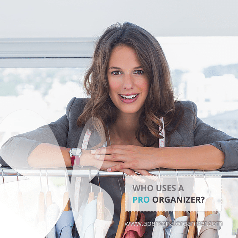 Who hires a professional organizer? The ultimate guide in professional organizing.