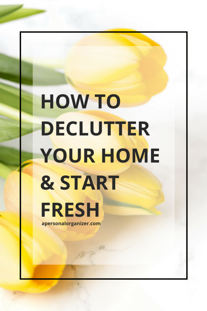 How to Declutter Your Home & Start Fresh