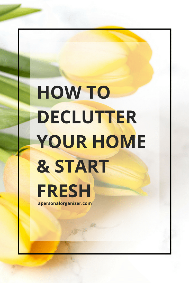 Creating a decluttering strategy. How to declutter your home & start fresh.