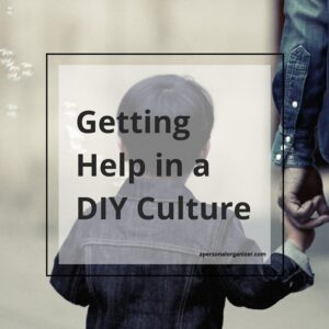 Getting help in a DIY culture. How to create a support system.