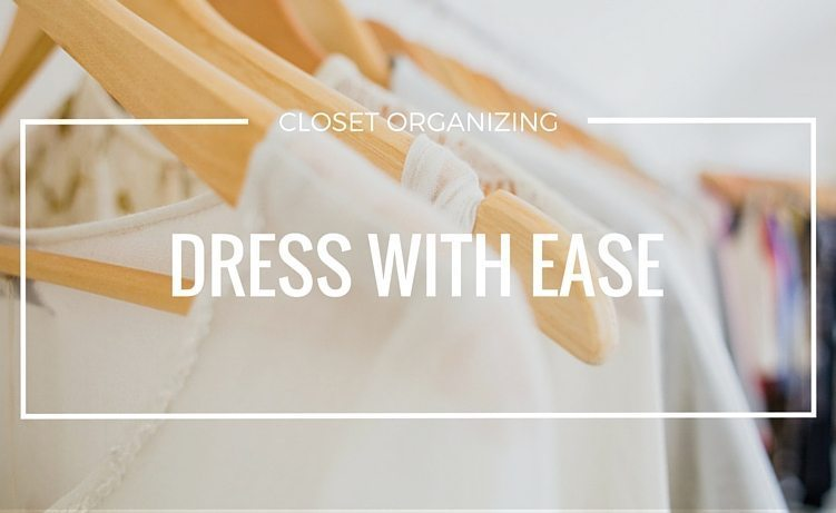 Get Dressed Without The Stress. Closet Organizing