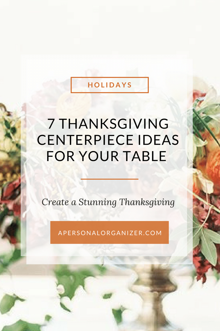 7 Thanksgiving centerpiece ideas for your holiday table.