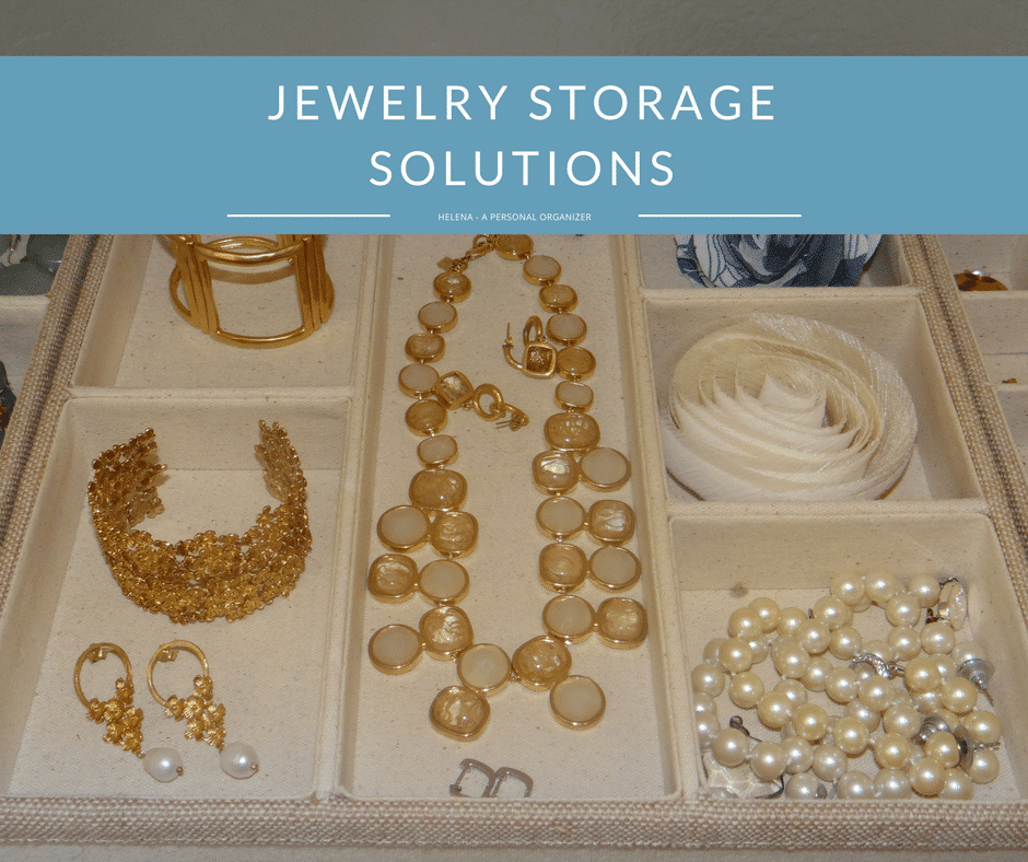 Jewelry Storage Ideas Organizing Ideas Helena A Personal Organizer