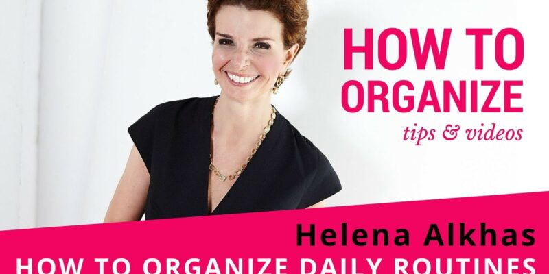 How to organize daily routines