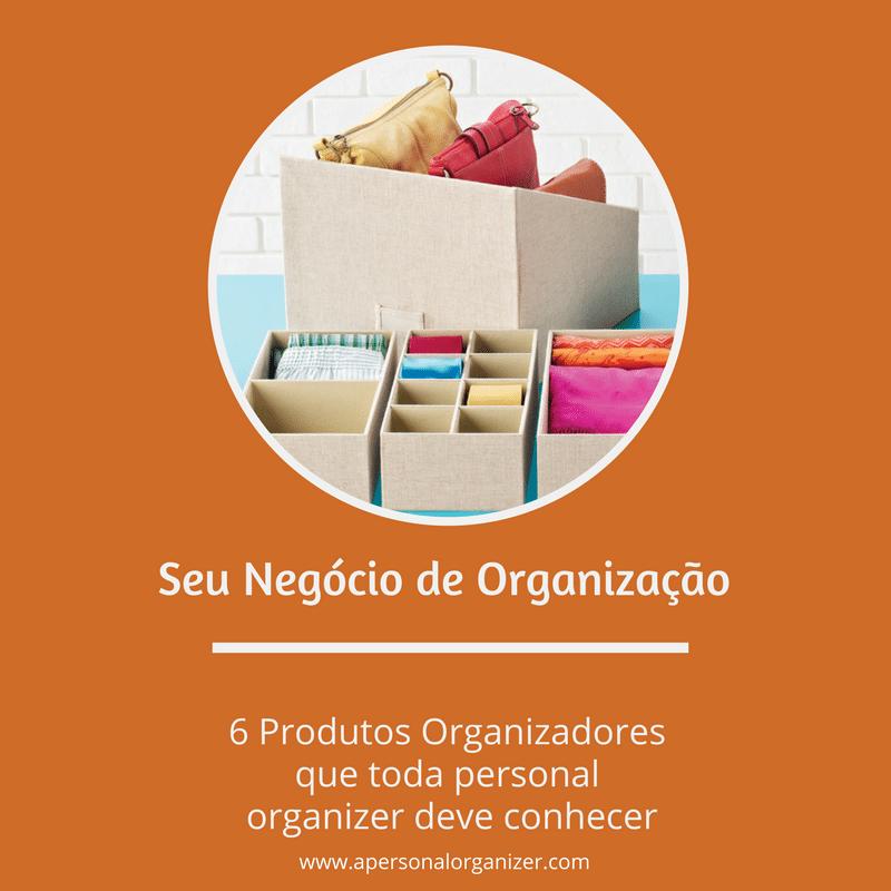 6 produtos que toda personal organizer deve conhecer