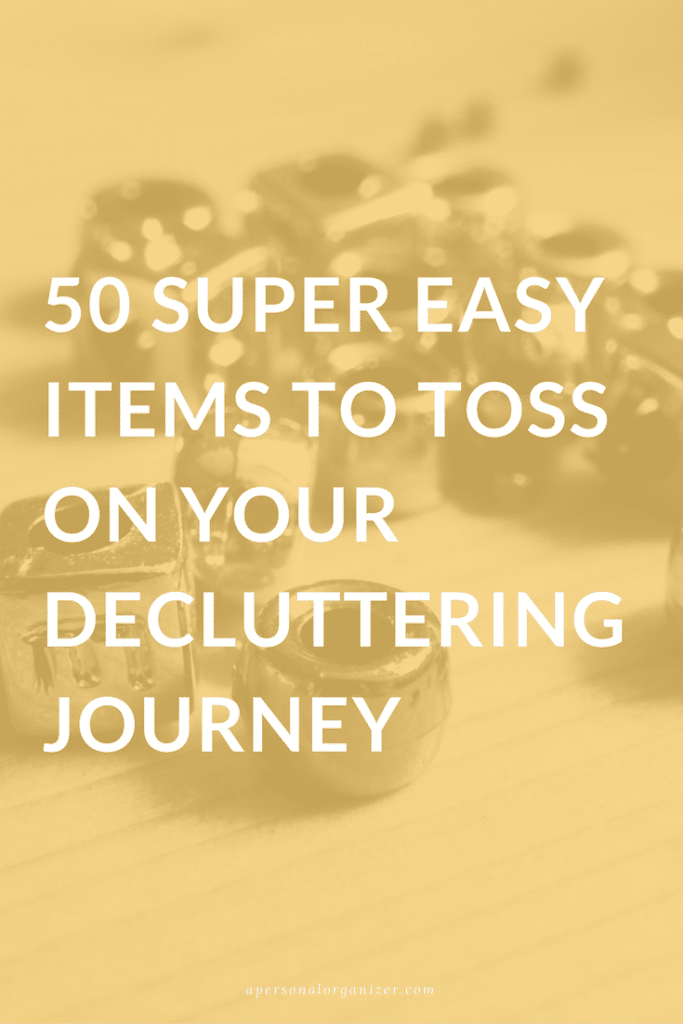 Start with these really 50 easy items you can toss without fear or guilt.