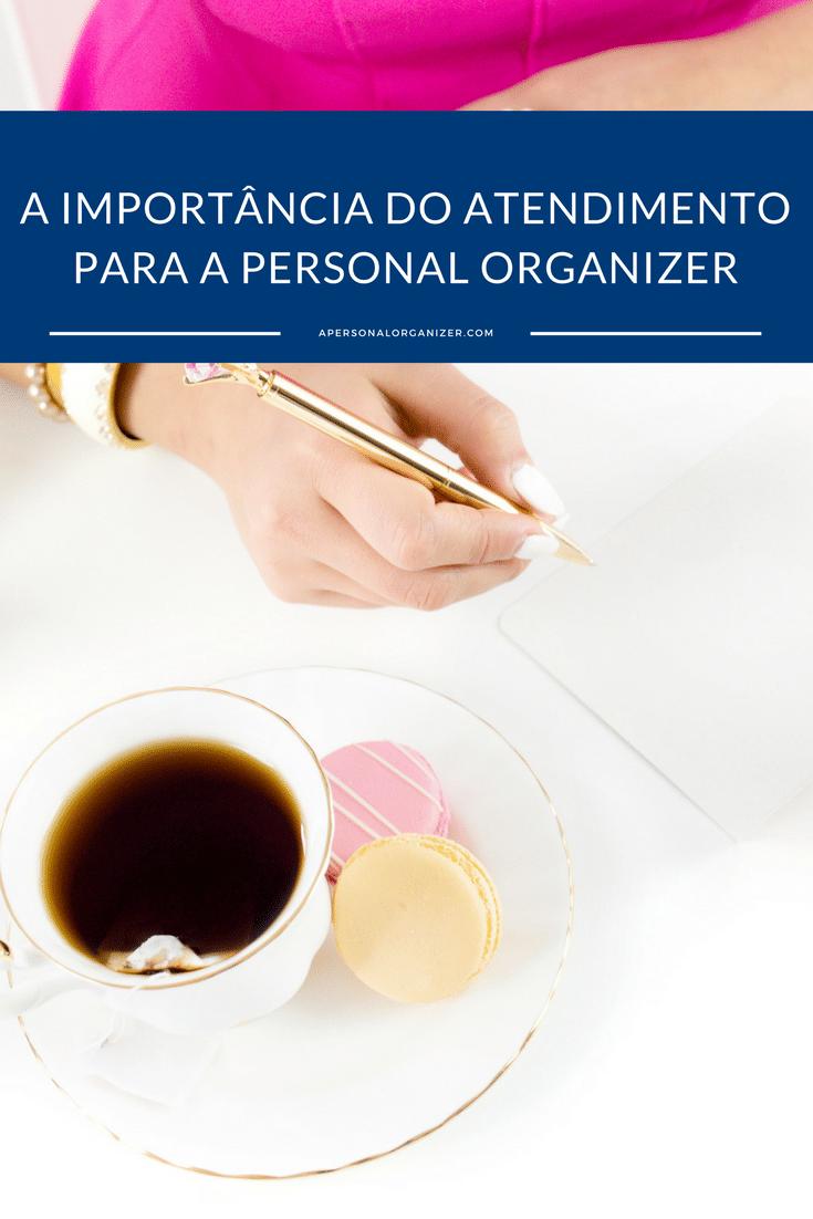 A importancia do atendimento para a personal organizer