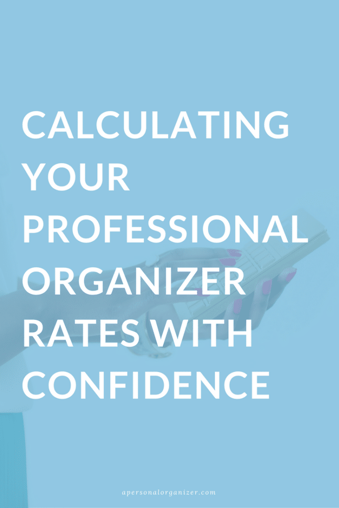 How To Calculate Professional Organizer Rates Helena Alkhas