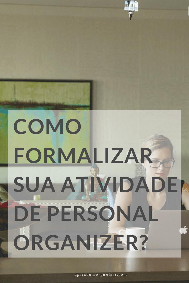 Entenda porque formalizar sua atividade de personal organizer pode ser a melhor escolha para seu futuro profissional. #personalorganizer