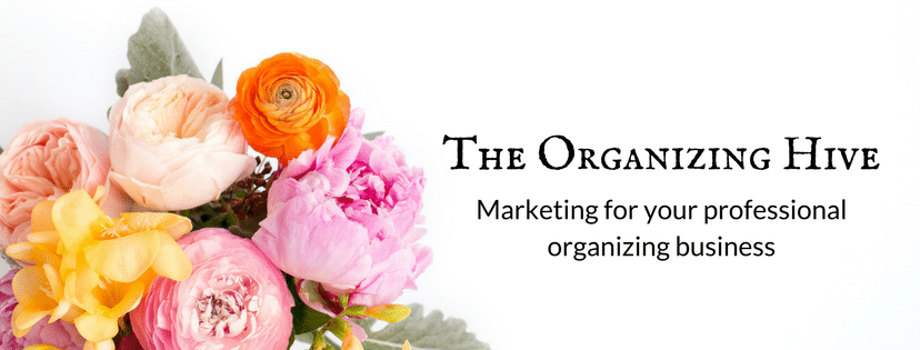The Organizing Hive. Marketing for your professional organizing business.
