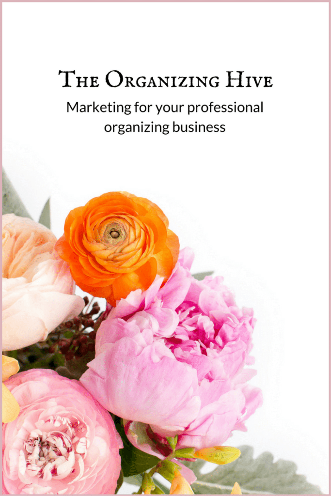 The Organizing Hive Marketing for your organizing business