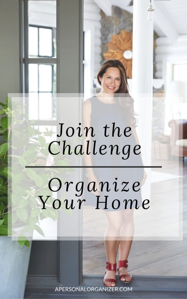 Join the Challenge. Organize your entire home in 30 days. Actionable tips and strategies you will use to organize your home and your life.