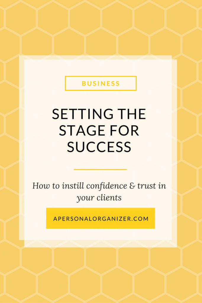 Setting the Stage for Success: How to instill confidence & trust in your clients even when you're new.