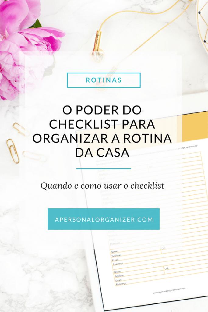 O poder do checklist para organizar a rotina da casa. Quando e como usar o checklist.