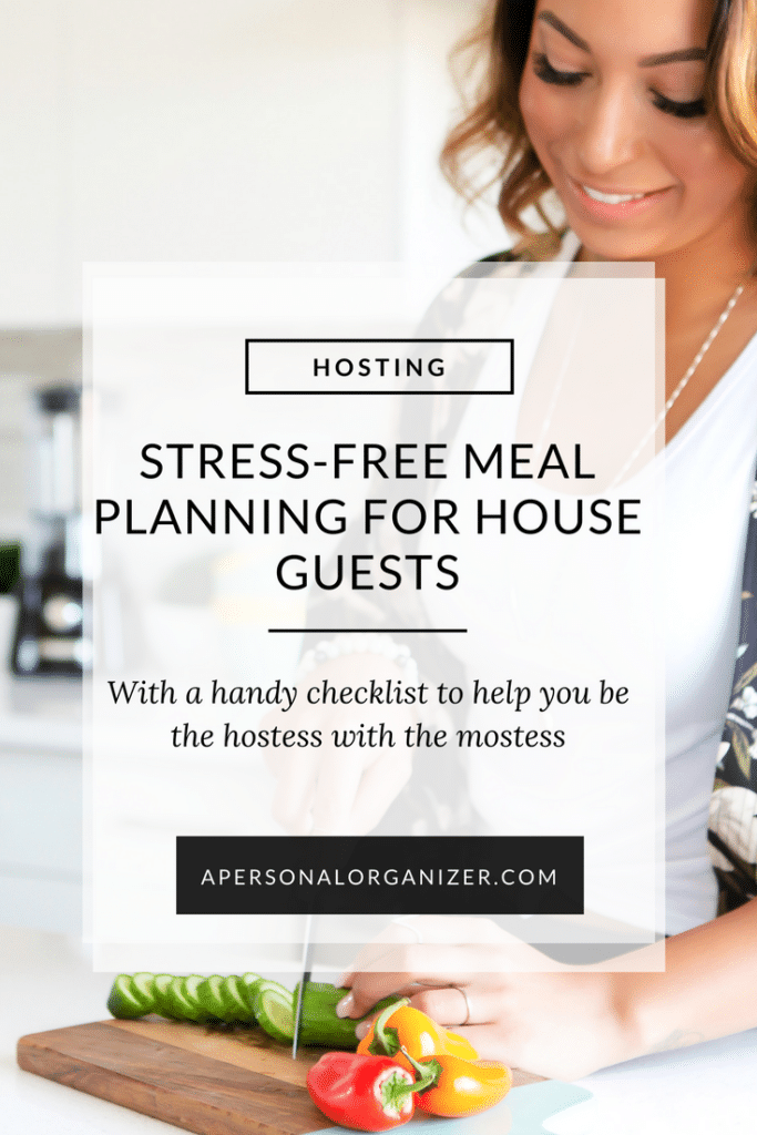 Stress-Free Meal Planning for House Guests Tips to help you prepare for your guest so you can enjoy them! And a handy checklist to help you be the hostess with the mostess.