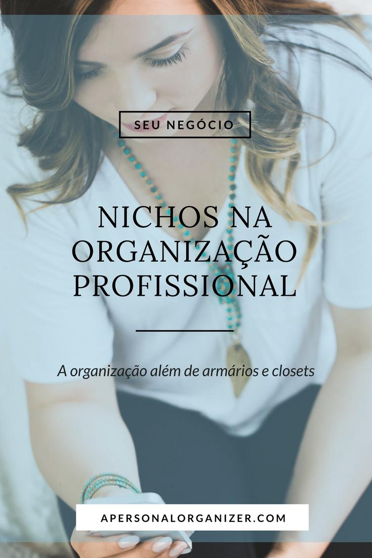 Sabia que o trabalho de uma personal organizer pode ir bem mais além de organizar armários e closets? Confira alguns nichos na organização profissional.