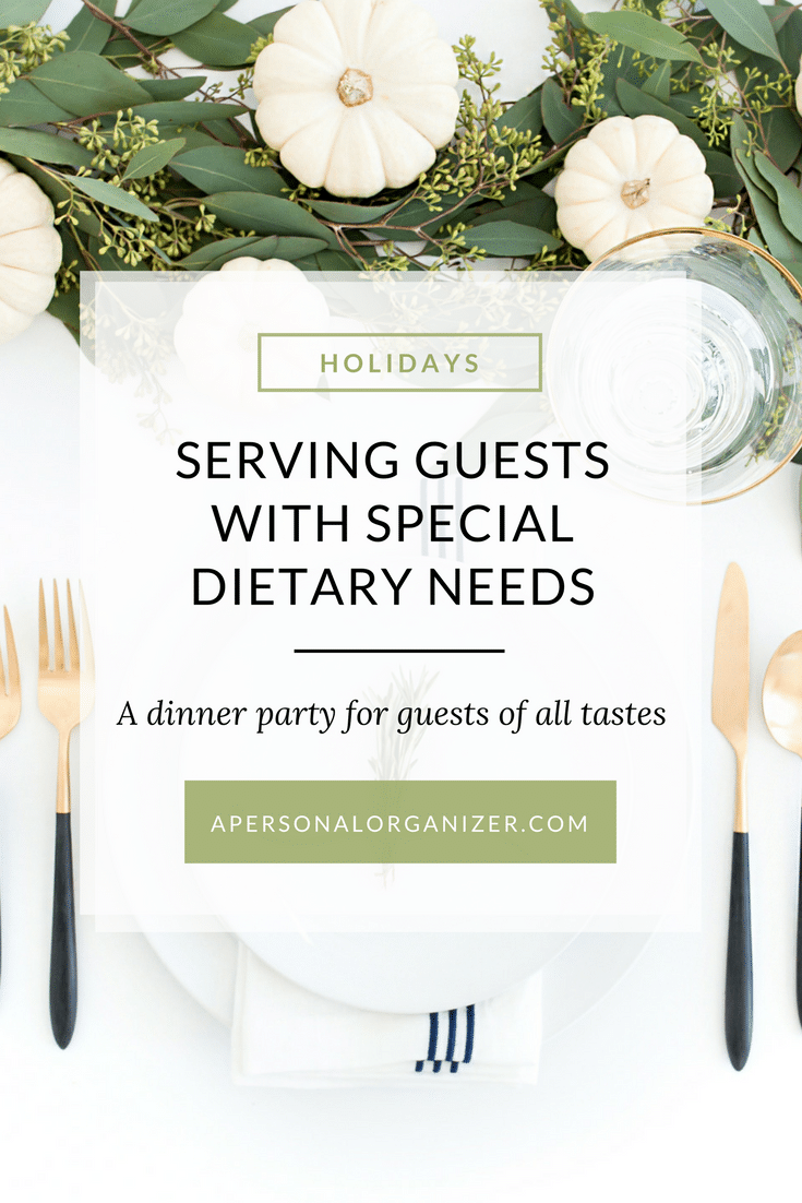 By considering the dietary special needs of your guests, you can still make entertaining them at home fun!