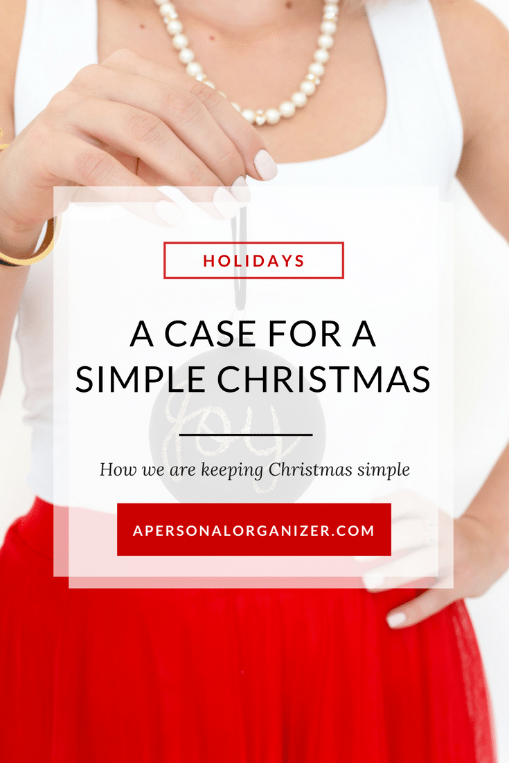 A case for a simple Christmas and how we are doing it. Say no to overwhelm this holiday season by creating traditions that are meaningful to you!