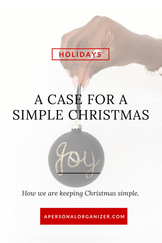 A case for a simple Christmas and how we are doing it.