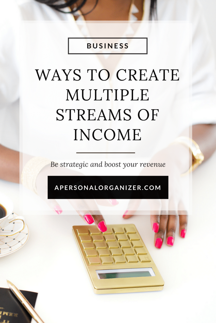 Still relying on a single source of income? It's time to be strategic and boost your revenue. Here are 3 ways to create multiple streams of income.