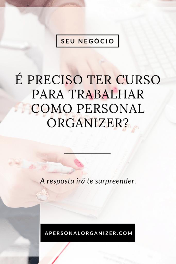 É Preciso Ter Curso Para Trabalhar Como Personal Organizer? Trabalhar como Personal Organizer exige dedicação e conhecimento. Mas será que os cursos também são fundamentais?