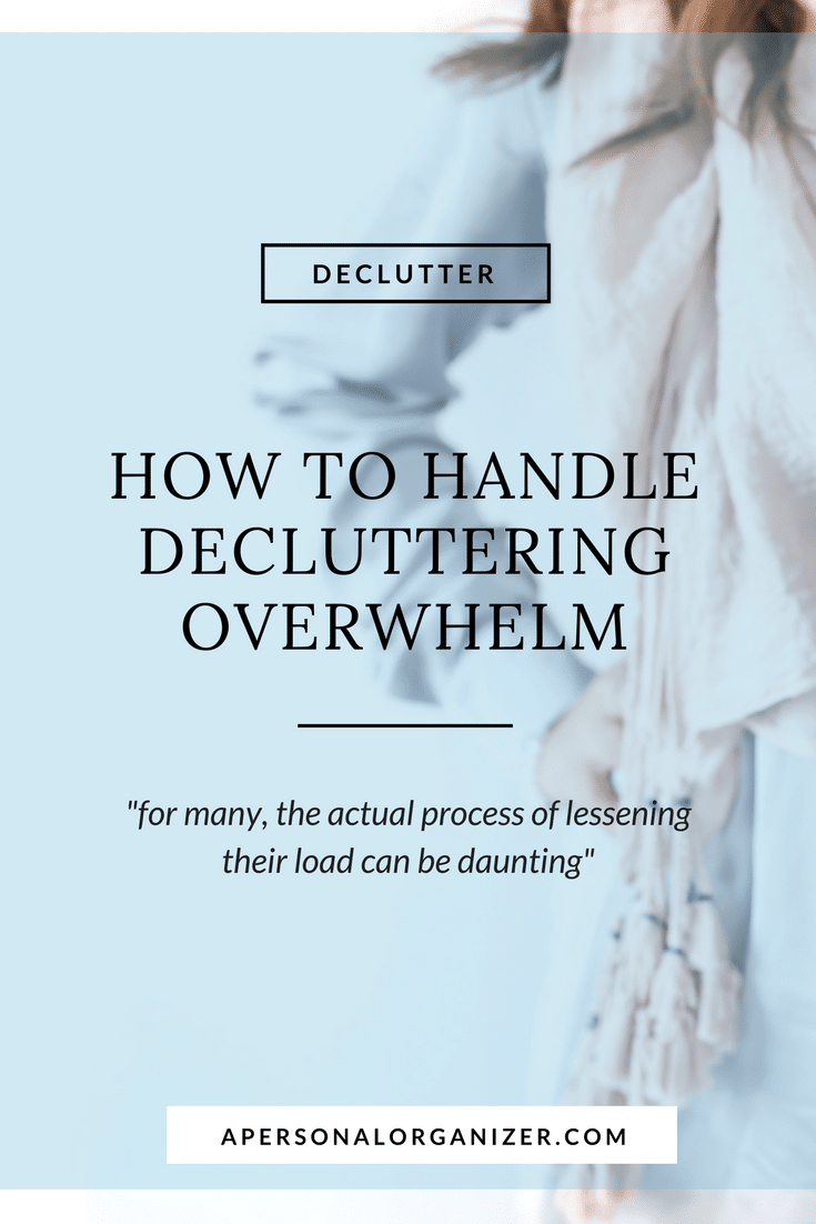 For many, the actual process of lessening their load can be daunting, especially if you've accumulated years of stuff all in one place. Let's make things more manageable and take a look at some specific ideas onhow to handle decluttering overwhelm.