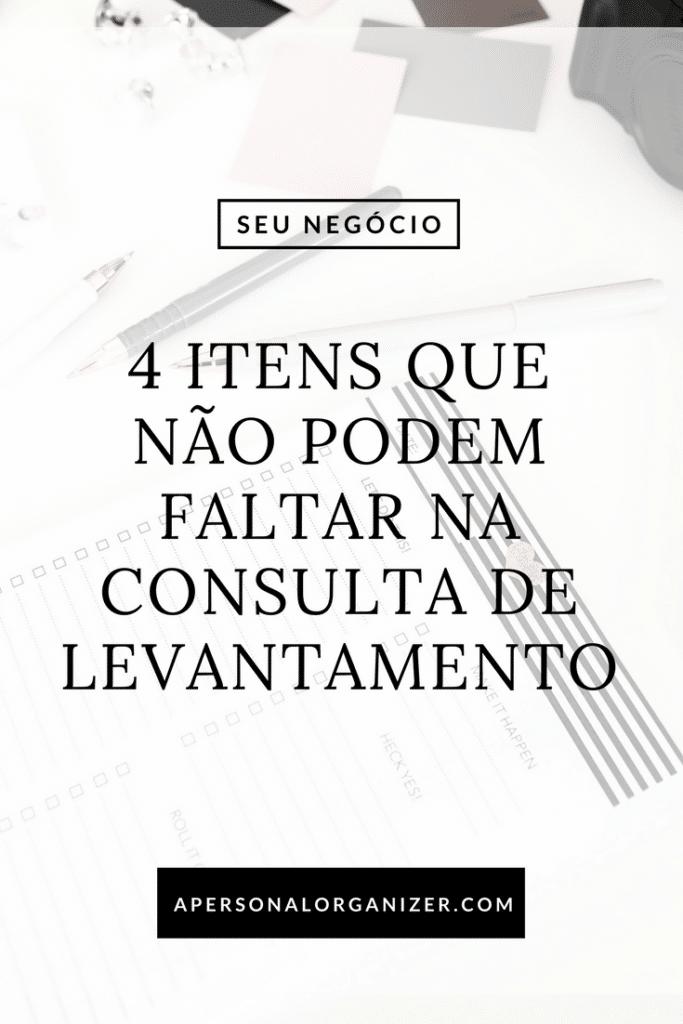 4 Itens Que Não Podem Faltar na Consulta de Levantamento em um projeto de organização.