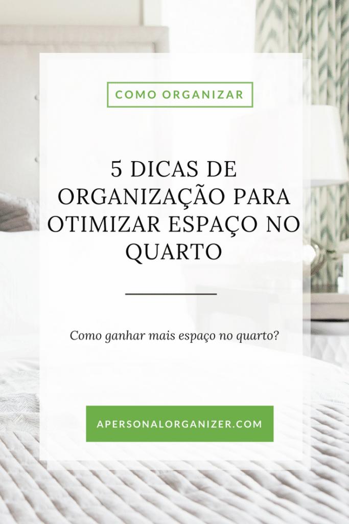 5 Dicas De Organização Para Otimizar Espaço No Quarto